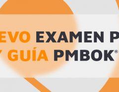 Nuevo examen PMP y guía PMBOK 7